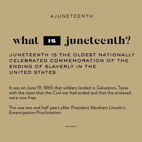 Celebrating Juneteenth – Juneteenth is the oldest nationally celebrated commemoration of the  ending of slavery in the United State